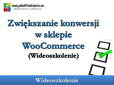 woocommerce konwersja   JakubFrankiewicz.eu - WooCoommerce dla Zawodowców