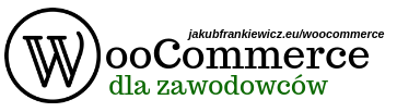JakubFrankiewicz.eu – WooCoommerce dla Zawodowców