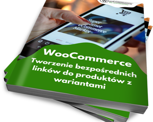 WooCommerce: Tworzenie bezpośrednich linków do produktów z wariantami (ebook)