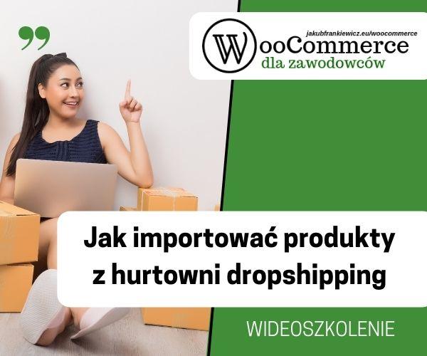 woocommerce dropshipping   JakubFrankiewicz.eu - WooCoommerce dla Zawodowców