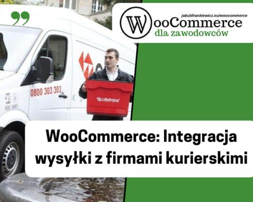 WooCommerce: Integracja wysyłki z firmami kurierskimi