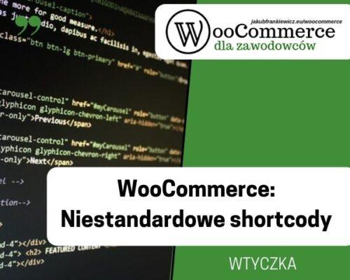 WooCommerce: Niestandardowe shortcody
