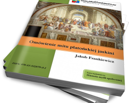 Omówienie mitu platońskiej jaskini / Jakub Frankiewicz (Ebook)
