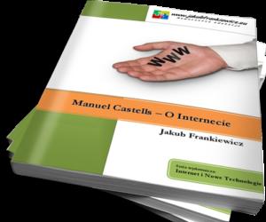Manuel Castells – O Internecie / Jakub Frankiewicz