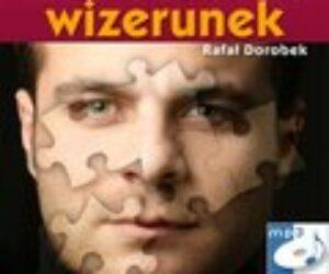 Rafał Dorobek – Zbuduj swój wizerunek (recenzja audiobooka)