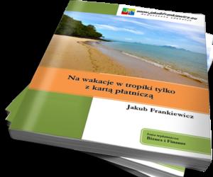 Na wakacje w tropiki tylko z kartą płatniczą / Jakub Frankiewicz