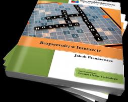 Bezpieczniej w Internecie / Jakub Frankiewicz (Ebook)