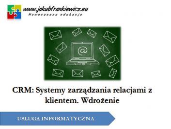 wdrozenie crm - Jakub Frankiewicz - Nowoczesna Edukacja