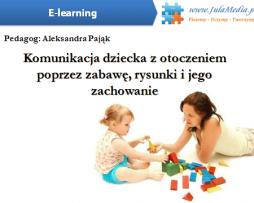 Komunikacja dziecka z otoczeniem poprzez zabawę, rysunki oraz jego zachowanie + zaświadczenie GRATIS (E-learning)