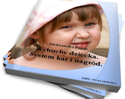 Wybuchy dziecka. System kar i nagród (Ebook)