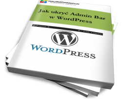 WordPress: Jak ukryć Admin Bar  w WordPress (Ebook)