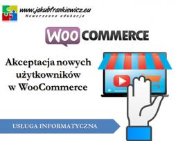 Akceptacja nowych użytkowników w WooCommerce