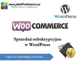 WooCommerce: Sprzedaż subskrypcyjna w WordPress