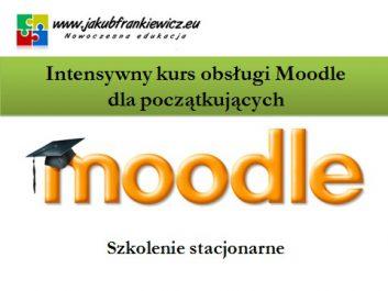moodle stacjonarnie - Jakub Frankiewicz - Nowoczesna Edukacja