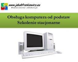 Obsługa komputera od podstaw – szkolenie stacjonarne