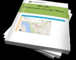 Moodle: Dodawanie Google Maps (Ebook)