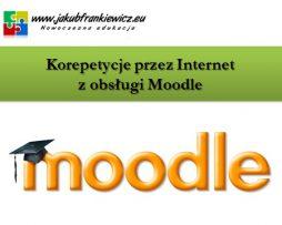 Korepetycje przez Internet z obsługi Moodle