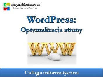 wordpress optymalizacja strony - Jakub Frankiewicz - Nowoczesna Edukacja