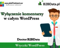 Doctor B2BData – Wyłączenie komentarzy w WordPress