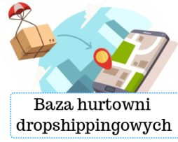 Baza hurtowani dropshipping