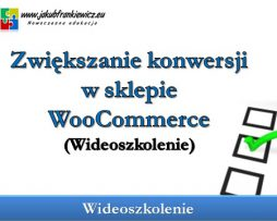 Zwiększanie konwersji w sklepie WooCommerce (Wideoszkolenie)