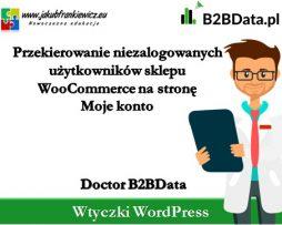 Doctor B2BData – Przekierowanie niezalogowanych użytkowników sklepu WooCommerce na stronę Moje konto